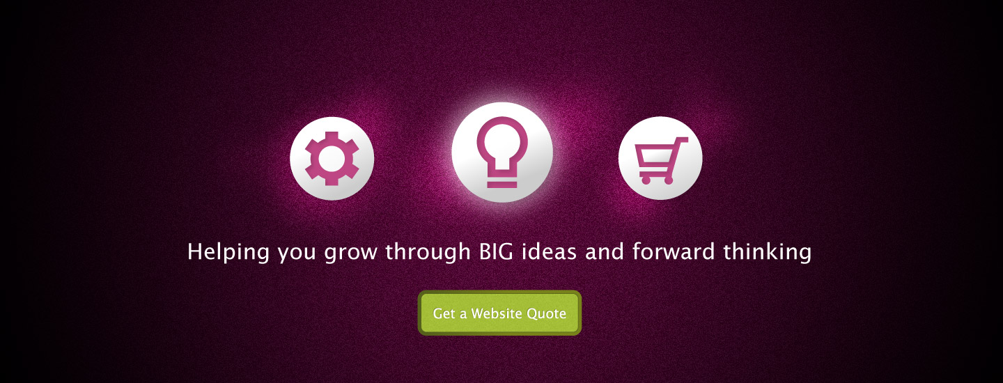 Our website services are tailored to help you grow through BIG ideas and forward thinking.